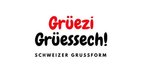 Grüezi - Schweizer Grussform